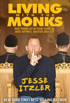 Jesse Itzler - Living With the Monks:</div>What Turning Off My Phone Taught Me